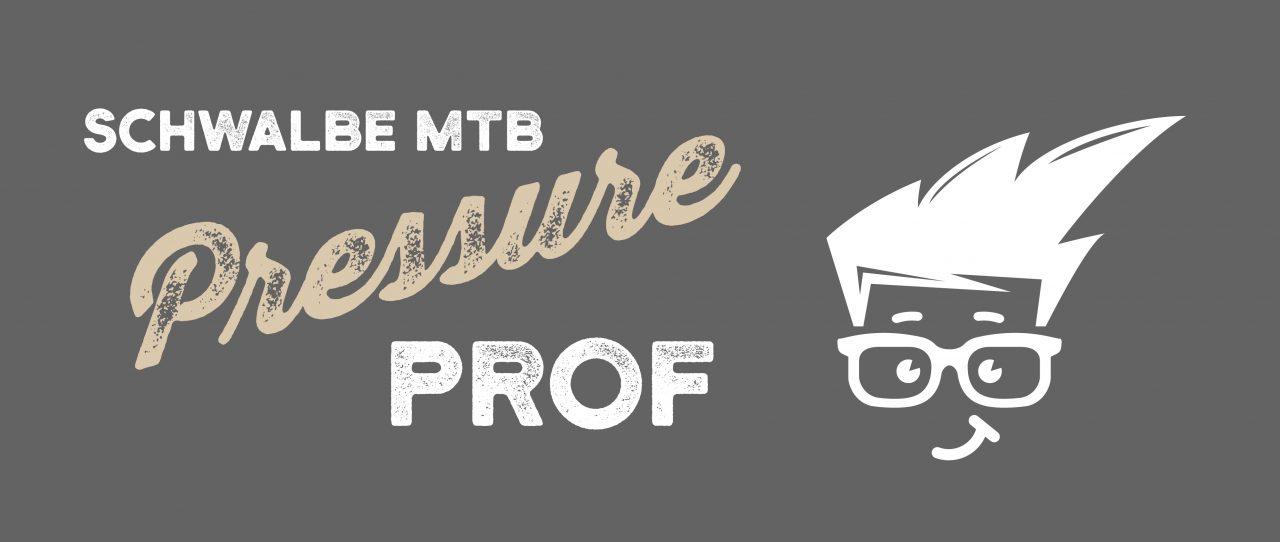 schwalbe pressure prof world of mtb magazin. Black Bedroom Furniture Sets. Home Design Ideas